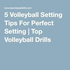 5 Volleyball Setting Tips For Perfect Setting | Top Volleyball Drills