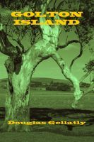 Golton Island, an ebook by Douglas Gellatly at Smashwords