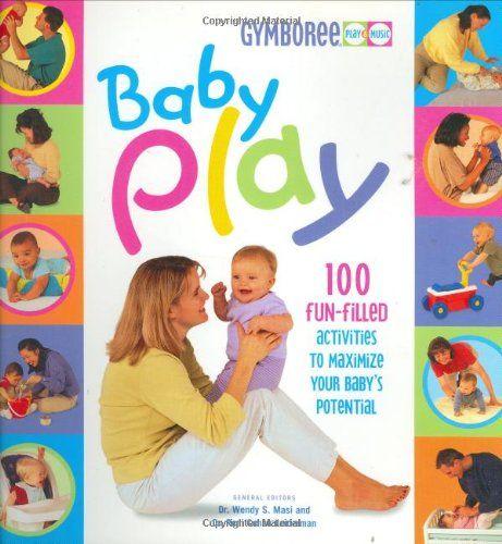Bestseller books online Baby Play (Gymboree) Wendy Masi Ph.D, Roni Cohen Leiderman, Dr. Wendy S. Masi, Dr. Roni Cohen Leiderman  http://www.ebooknetworking.net/books_detail-0865734348.html