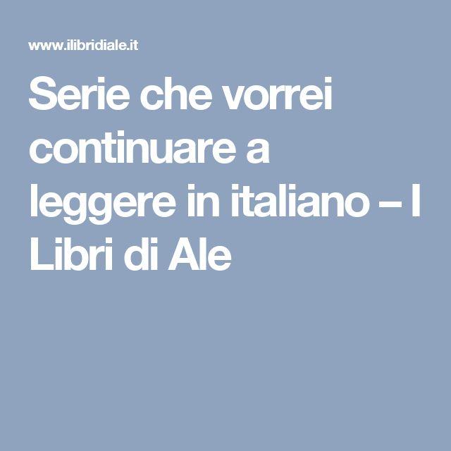 Serie che vorrei continuare a leggere in italiano – I Libri di Ale