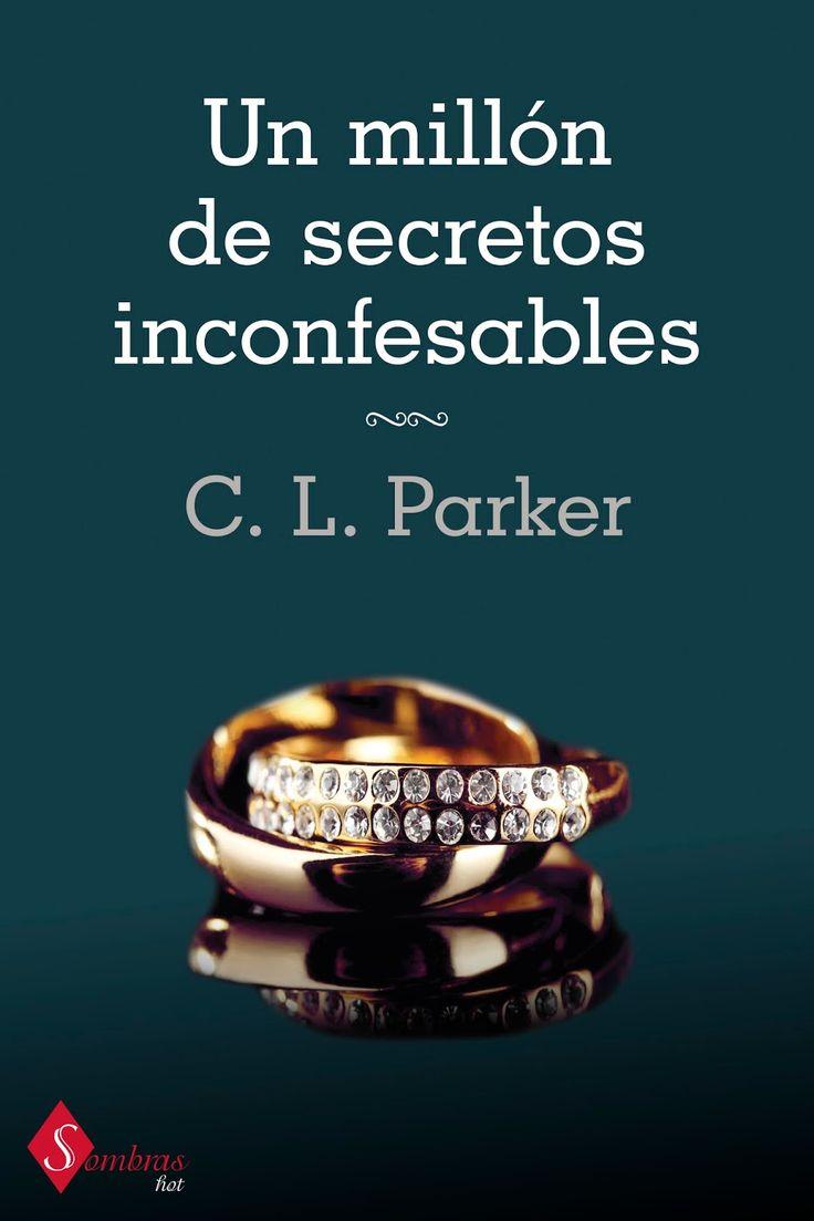 Libros romanticos y eroticos : Un millon de secretos inconfesa - C.L. Parker
