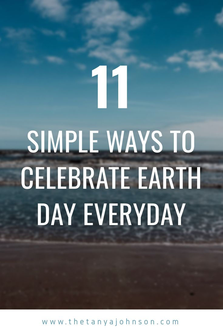 11 Ways To Celebrate Earth Day Everyday Earth Day Earth Day