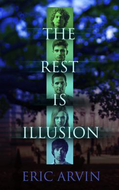 The Rest Is Illusion, Eric Arvin.