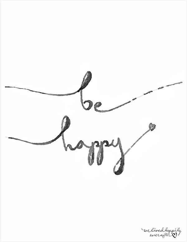 "Free ""Be Happy"" Printable"