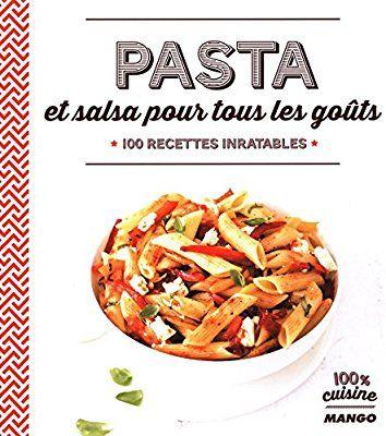 Amazon.fr - Pasta et salsa pour tous les goûts : 100 recettes inratables - Marie-Laure Tombini - Livres