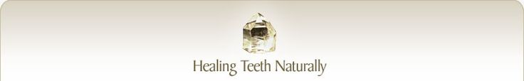 Healing Teeth Naturally - amazing toothpaste alternatives