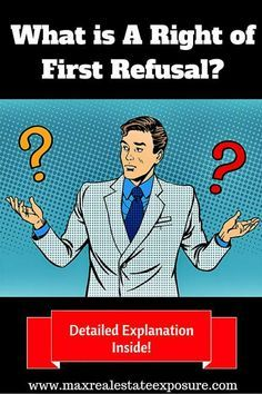 What is a Right of First Refusal in Real Estate Sales? http://www.maxrealestateexposure.com/right-of-first-refusal/