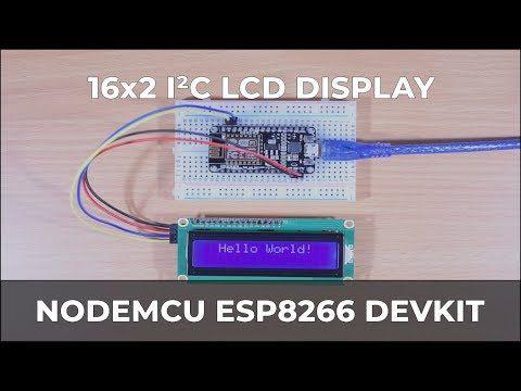 ESP8266 Tutorial & Project | 16x2 I2C LCD Display | NodeMcu