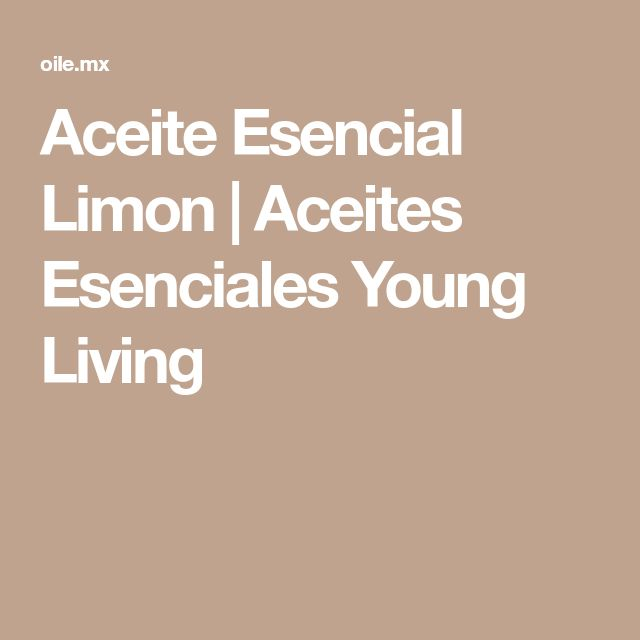Aceite Esencial Limon | Aceites Esenciales Young Living