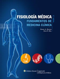 Fisiología médica : Fundamentos de medicina clínica  /  Rhoades, Rodney  A.  http://mezquita.uco.es/record=b1666202~S6*spi