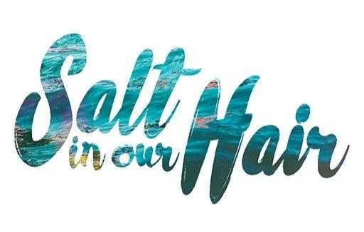 Salt In Our Hair