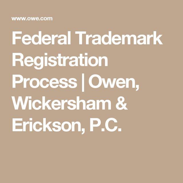 Federal Trademark Registration Process   Owen, Wickersham & Erickson, P.C.