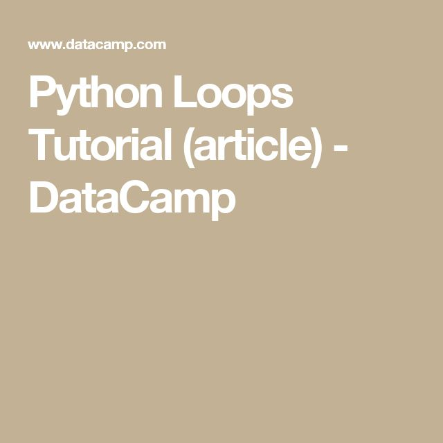 Python Loops Tutorial (article) - DataCamp