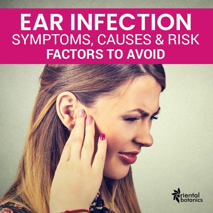Ear Infection Symptoms Causes Risk Factors To Avoid Oriental Botanics Luxury Ayurveda Ear Infection Symptoms Ear Infection Middle Ear Infection Symptoms