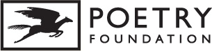 The Poetry Foundation, publisher of Poetry magazine, is an independent literary  organization committed to a vigorous presence for poetry in our culture. It exists to discover and celebrate the best poetry and to place it before the largest possible audience.
