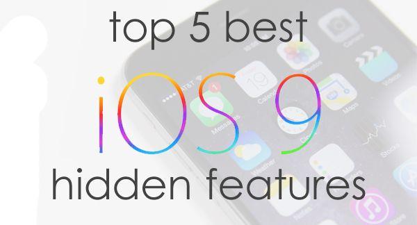 Apple's Secrets - Top 5 Best iOS 9 Hidden Features
