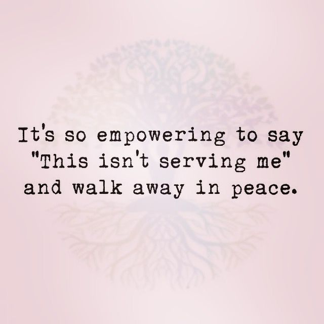 Know You Have The Power To Walk Away Know What Isn T Serving You And Chose Your Soul Words Inspirational Quotes Quotes