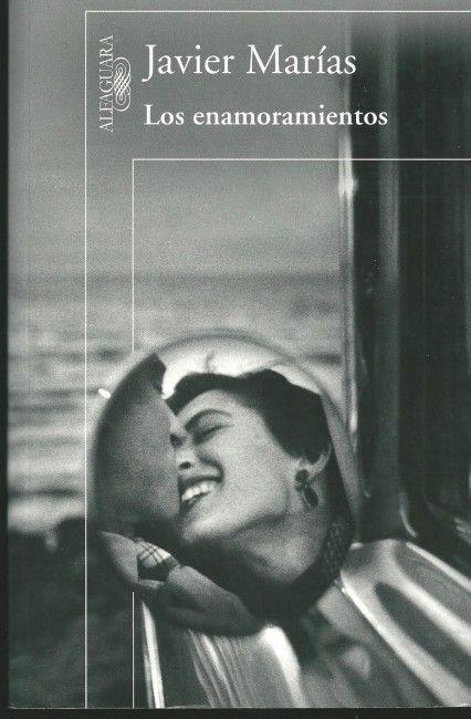 """""""Los enamoramientos"""", de Javier Marías, Premio Nacional de Narrativa."""