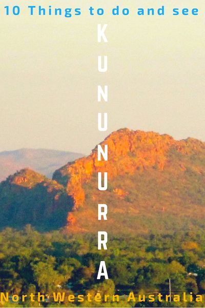 10 things to do and see in Kununurra, Western Australia.