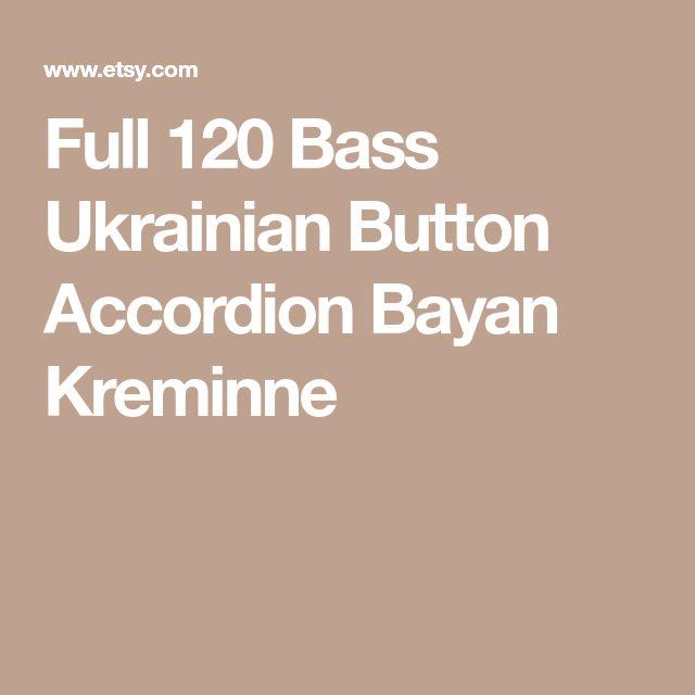 Full 120 Bass Ukrainian Button Accordion Bayan Kreminne