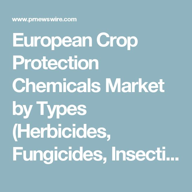 European Crop Protection Chemicals Market by Types (Herbicides, Fungicides, Insecticides,