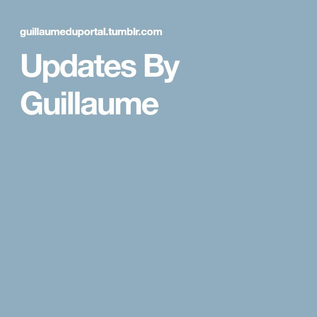 Updates By Guillaume