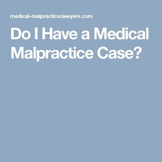 Do I Have a Medical Malpractice Case?