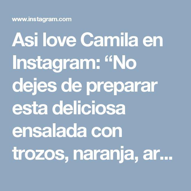 """Asi love Camila en Instagram: """"No dejes de preparar esta deliciosa ensalada con trozos, naranja, arándanos secos, almendras, aguacate, lechuga romana, cebolla picada en…"""""""