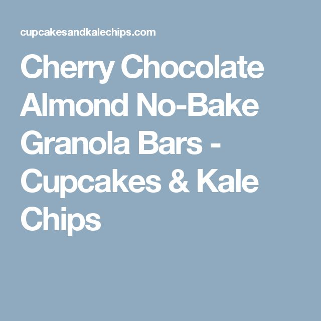 Cherry Chocolate Almond No-Bake Granola Bars - Cupcakes & Kale Chips