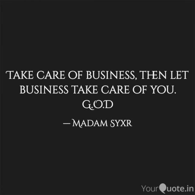 8 Taking Care Of Business Quotes Business Quote Quoteslics Com Business Quotes Disappointment Quotes Short Inspirational Quotes