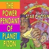 Power Pendant of Planet Pizon: a Star Chosen sci-fi novelette (Kindle Edition)By Joe Chiappetta