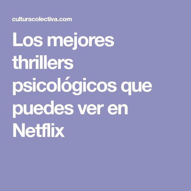 Los mejores thrillers psicológicos que puedes ver en Netflix