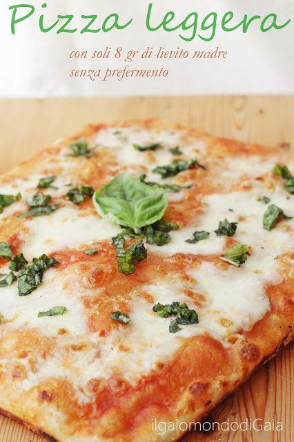 il gaio mondo di Gaia: Pizza leggera con 8 gr di pasta madre senza prefermento con farina tipo 2