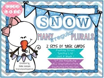 Snow Many Irregular Plurals Task Card Set L.3.1a Color & Print-Friendly VersionsEnjoy this winter themed set of 24 task cards!  $TpT$  This set includes TWO sets of task cards 1.Reading Street Unit 4 Week 1 Spelling List and 4 additional words 2.All plurals contained in More Puckering Plurals have been replaced with a different Irregular Plural So…..if you already own my other set, you will have the choice in using the set with your Reading Street list or the second set!!