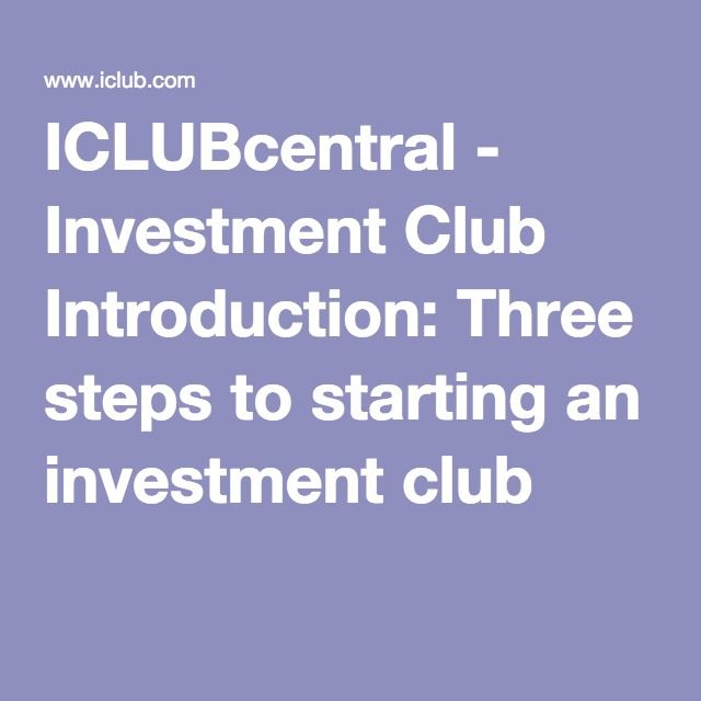 ICLUBcentral - Investment Club Introduction: Three steps to starting an investment club