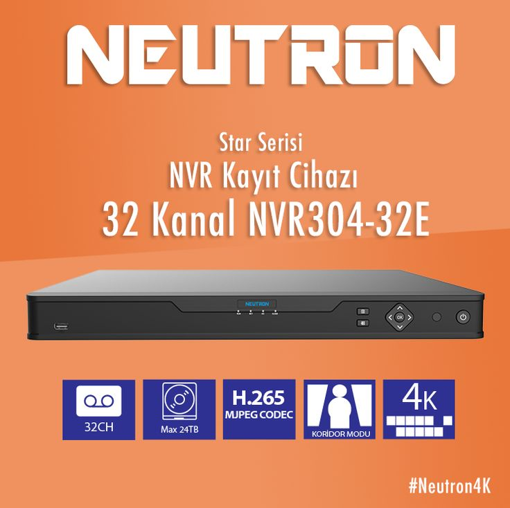 #Neutron4K 32 Kanal NVR304-32E Star Serisi Kayıt Cihazı