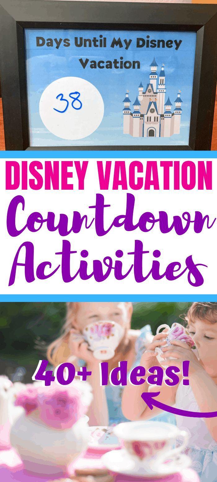 40 Activities To Countdown Your Disney Vacation Disney