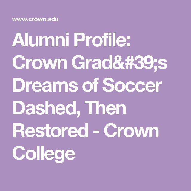 Alumni Profile: Crown Grad's Dreams of Soccer Dashed, Then Restored - Crown College