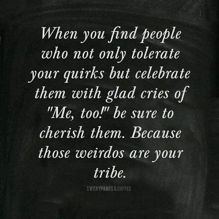 69 Best Stuff That S Just Me Images On Pinterest: Those Weirdos Are Your Tribe