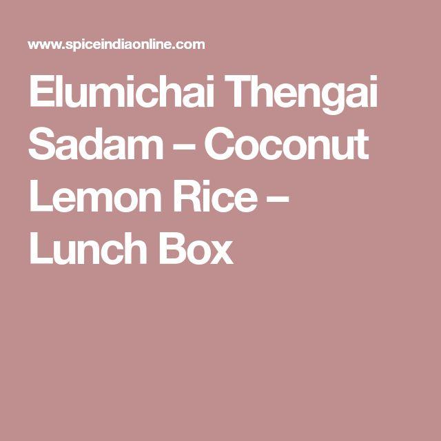 Elumichai Thengai Sadam – Coconut Lemon Rice – Lunch Box