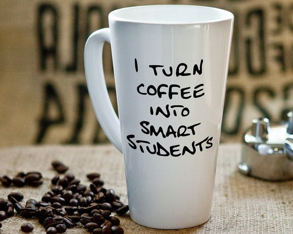 Best 25 gifts for professors ideas on pinterest gifts for teacher gift latte mug gift for teacher appreciation i turn coffee into smart students teacher mug negle Choice Image