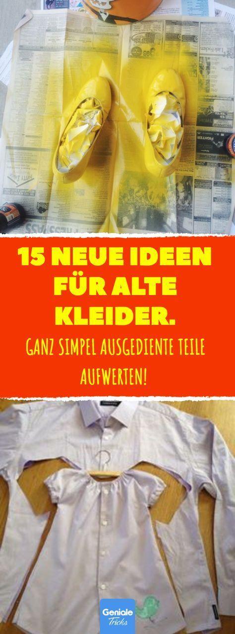 15 neue Ideen für alte Kleider. #refashion #upcycling #Mode #Nähen #recycling