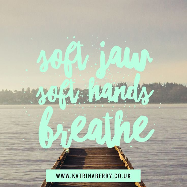 Ground and calm yourself quickly: soften your jaw, soften your hands and breeeeathe...