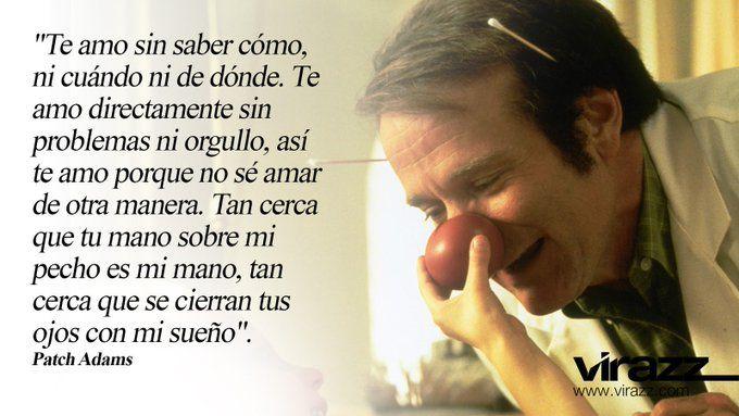 Peliculon Patchadams Grande Entre Los Grandes Robin Williams Frases Romanticas De Peliculas Frases Frases Románticas
