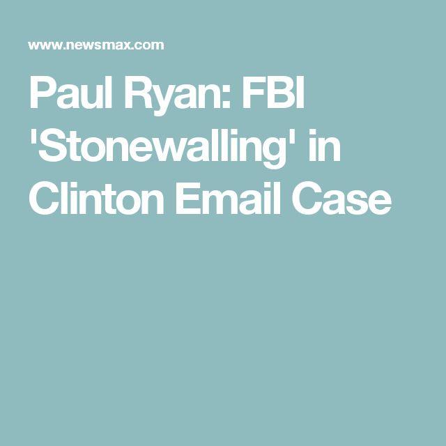 Paul Ryan: FBI 'Stonewalling' in Clinton Email Case