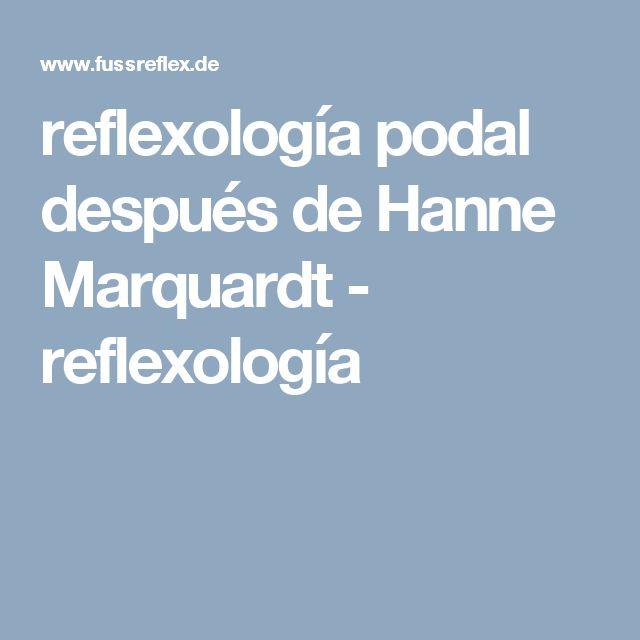 reflexología podal después de Hanne Marquardt - reflexología
