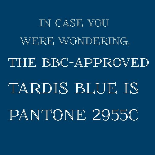 Official Tardis color- for the Whovian's in the office