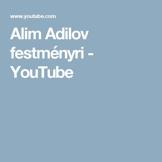 Alim Adilov festményri - YouTube