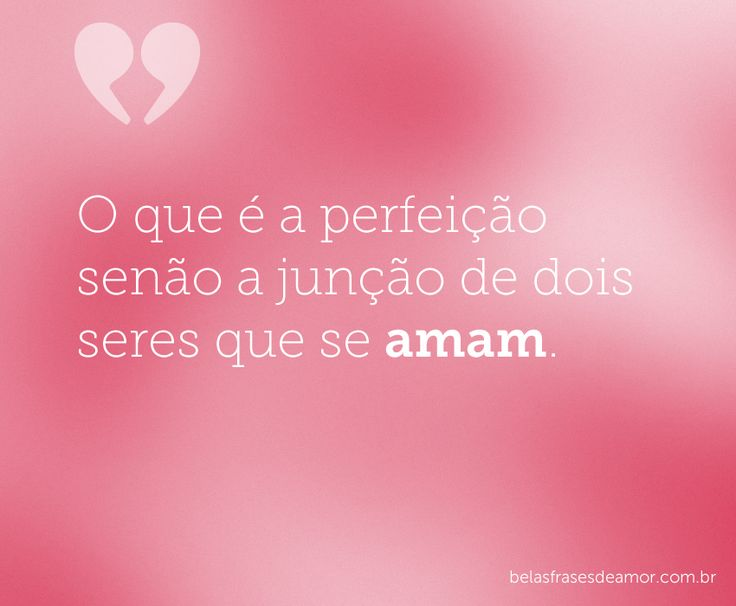 Belas Frases De Sabedoria: 26 Best Belas Frases De Amor Images On Pinterest