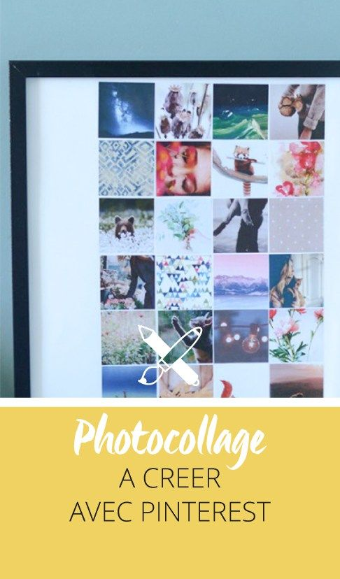 Créer un photo collage avec Pinterest